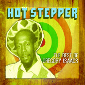 Hot Stepper The Best Of Gregory Isaacs Songs