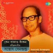 Keno Bajao - Tagore Songs By Santosh Sengupta  Songs