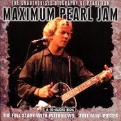 Maximum Pearl Jam: Unauthorized Biography Songs