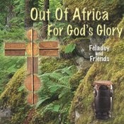 Out Of Africa For God's Glory Songs