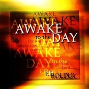 Awake To The Day Songs