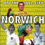 Cherry Red Records Presents: On The Ball City - Norwhich City F.C. Songs