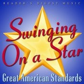 Reader's Digest Music: Swinging On A Star - Great American Standards Songs