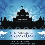 The Music Of Rajasthan - Palace Music Songs