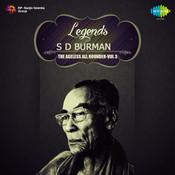 Legends S D Burman The Ageless All Rounder Volume 3 Songs