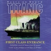 Music on Board Titanic: First Class Entrance Songs