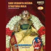 Shri Vedanta Desika Sthothra Mala Songs