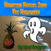 Hawaiian Horror Jams for Halloween Songs