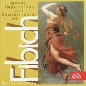 Fibich: Moods, Impressions And Reminiscences, Op. 47 And 57, Vol.11 Songs