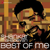 Shankar Mahadevan: Best of Me Songs
