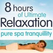8 Hours Of Ultimate Relaxation Songs