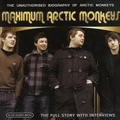 Maximum Arctic Monkeys: The Unauthorised Biography Songs