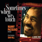 Sometimes When We Touch Manny Pacquiao Sings (International Version) Songs