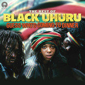 Guess Who's Coming To Dinner: The Best Of Black Uhuru Songs