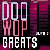 Doo Wop Greats Vol. 3 Songs