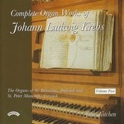 Complete Organ Works Of Johann Krebs, Vol.5: The Organ Of St. Barnabas, Dulwich, London Songs