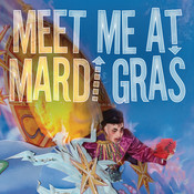 Meet Me At Mardi Gras Songs
