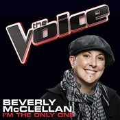 I'm The Only One (The Voice Performance) Songs