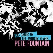 Big Bands Of The Swingin' Years: Pete Fountain (Digitally Remastered) Songs