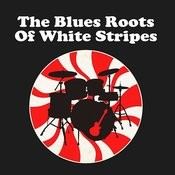 The Blues Roots Of White Stripes Songs
