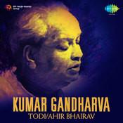 Kumar Gandharva - Todi Ahir Bhairav Songs