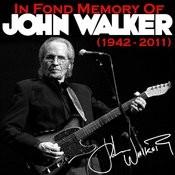 In Fond Memory Of John Walker (1943 - 2011) Songs
