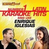 Drew's Famous #1 Latin Karaoke Hits: Sing Like Enrique Iglesias Songs