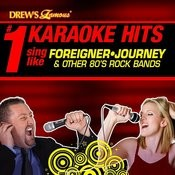 Drew's Famous # 1 Karaoke Hits: Sing Like Foreigner, Journey & Other 80's Rock Bands Songs