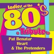 Ladies Of The 80s: A Tribute To Pat Benatar, Heart And The Pretenders Songs