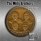 The Mills Brothers (1930's) Vol 4 Songs