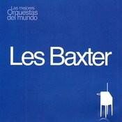 Las Mejores Orquestas Del Mundo Vol.10: Les Baxter Songs