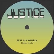 Horace Andy Just Say Woman Songs