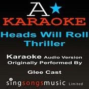 Heads Will Roll/Thriller (Originally Performed By Glee Cast ) {Audio Karaoke Version} Songs