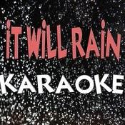 It Will Rain (Karaoke) Songs