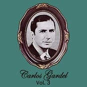 Carlos Gardel Volume 3 Songs