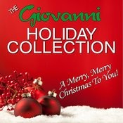 The Giovanni Holiday Collection - A Merry, Merry Christmas To You! Songs