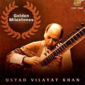Golden Milestones - Ustad Vilayat Khan Songs
