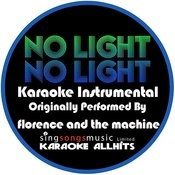 No Light, No Light (Originally Performed By Florence And The Machine) [Karaoke Instrumental Version] Song