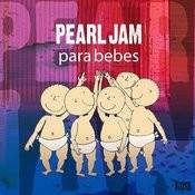 Pearl Jam Para Bebes Songs