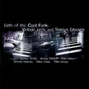 Birth Of The Cool Funk - Vintage Jams And Serious Grooves, Vol. 1 Songs