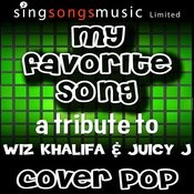 My Favorite Song (Tribute To Wiz Khalifa & Juicy J) Song