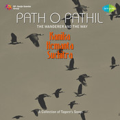 Path O Pathik (the Wanderer And The Way) Songs