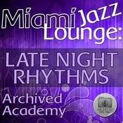 Miami Jazz Lounge: Late Night Rhythms Songs