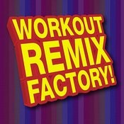Workout Remix Factory! Songs