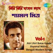 Jhiri Jhiri Batas Kande - Shyamal Mitra Vol 1 Songs