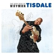 The Very Best Of Wayman Tisdale Songs