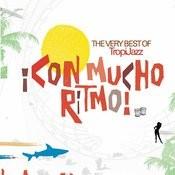 ¡Con Mucho Ritmo! The Very Best Of TropiJazz Songs