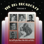 The Big Broadcast, Vol. 4: Jazz And Popular Music Of The 1920s And 1930s Songs
