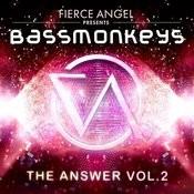 Fierce Angel Presents Bassmonkeys - The Answer, Vol. 2 Songs
