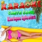 Karaoke Canta Como Enrique Iglesias Songs